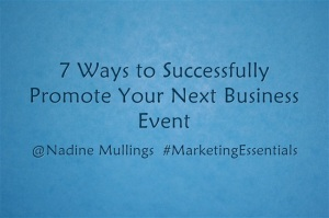 7 Ways to Successfully Promote Your Next Business Event